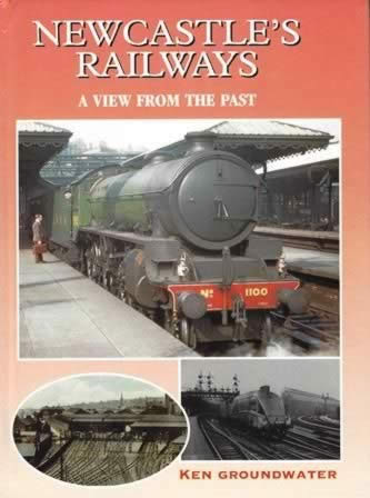 Newcastle's Railways: A View from the Past