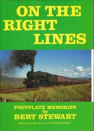 On the Right Lines Footplate Memories