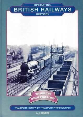 British Railways: Operating History - Volume 2, Motive Power Chief