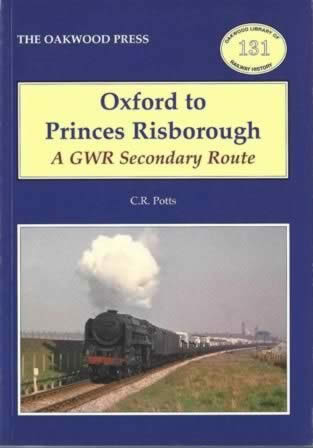 Oxford To Princes Risborough: A GWR Secondary Route - OL131
