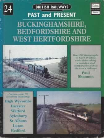 British Railways Past & Present No.24: Buckinghamshire, Bedfordshire & West Hertfordshire