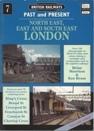 British Railways Past & Present - No. 7: North East, East and South East London