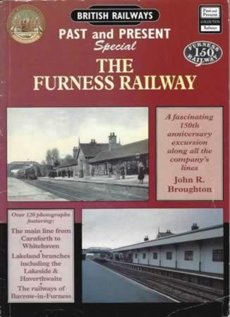 British Railways Past & Present Special: The Furness Railway