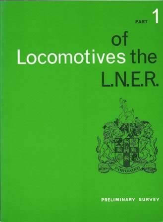 Locomotives Of The LNER: Preliminary Survey: Part 1
