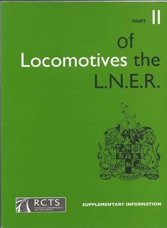 Locomotives Of The LNER: Supplementary Information: Part II
