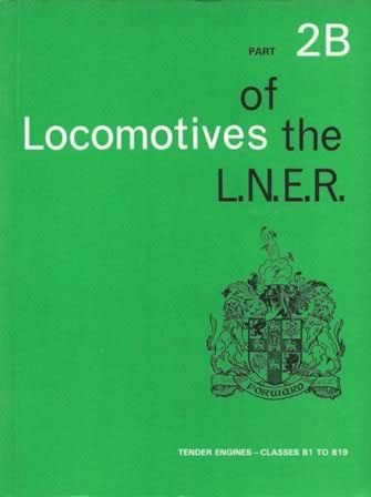 Locomotives Of The LNER: Tender Engines - Classes B1 To B19: Part 2B