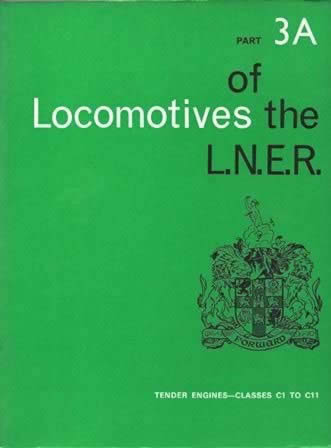Locomotives Of The LNER: Tender Engines - Classes C1 to C11: Part 3A