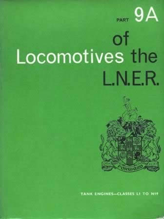 Locomotives Of The LNER: Tank Engines - Classes L1 To N19: Part 9A