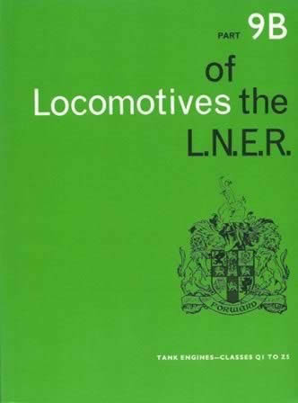 Locomotives Of The LNER: Tank Engines - Classes Q1 To Z5: Part 9B