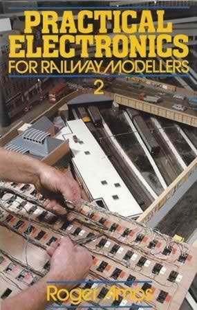 Practical Electronics for Railway Modellers No 2