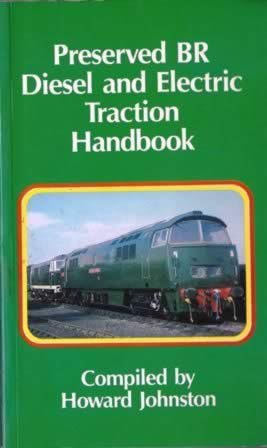 Preserved BR Diesel & Electric Traction Handbook