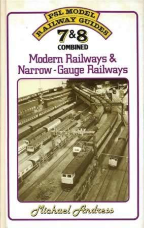 PSL Model Railway Guide: 7 & 8 Combined: Modern Railways & Narrow Gauge Railways