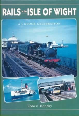 Rails In The Isle Of Wight A Colour Celebration