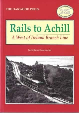 Rails To Achill: A West Of Ireland Branch Line - LP222