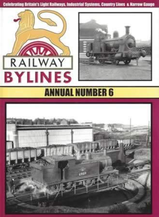 Railway Bylines: Annual Number 6