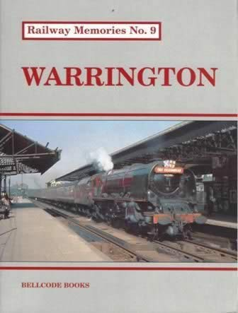 Railway Memories No.9: Warrington