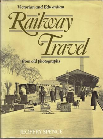 Victorian & Edwardian Railway Travel (Dustcover ripped slightly)