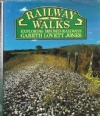 Railway Walks - Exploring Disused Railways
