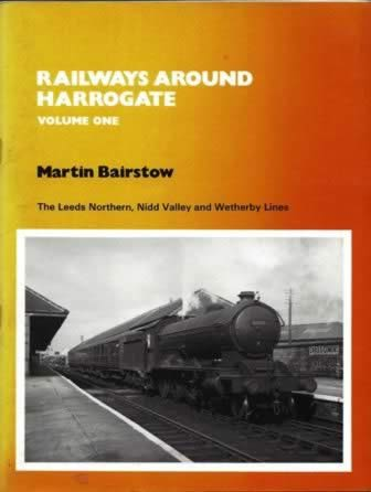 Railways Around Harrogate - Volume One