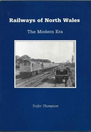 Railway Of North Wales: The Modern Era