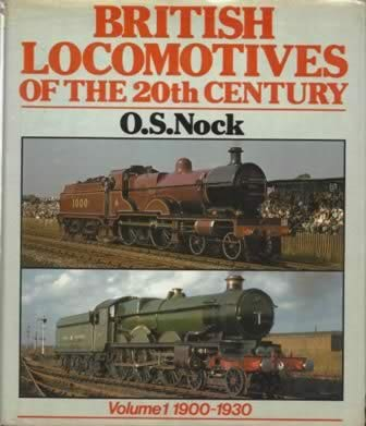 British Locomotives Of The 20th Century - Volume I 1900 - 1930