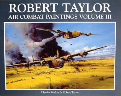 Robert Taylor Air Combat Paintings: Volume 3