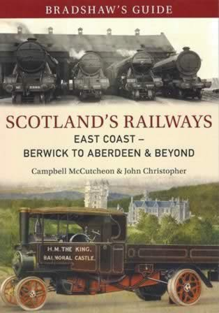 Bradshaw's Guide: Scotland's Railways Part 2: East Coast - Berwick To Aberdeen & Beyond