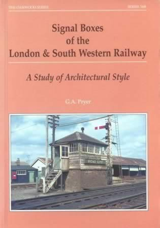 Signal Boxes Of The London & South Western Railway: A Study Of Architectural Style - X68