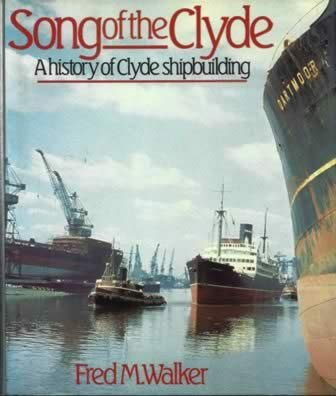 Song of the Clyde - A History of Clyde Ship Building