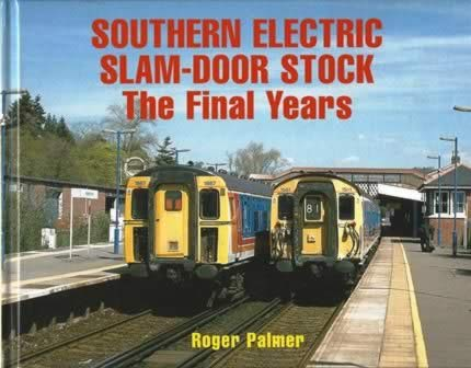 Southern Electric Slam-Door Stock The Final Years