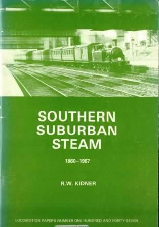 Southern Suburban Steam 1860-1967 - LP147