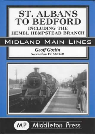 Midland Main Lines: St Albans To Bedford, Including The Hemel Hempstead Branch