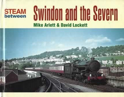 Steam Between Swindon & The Severn