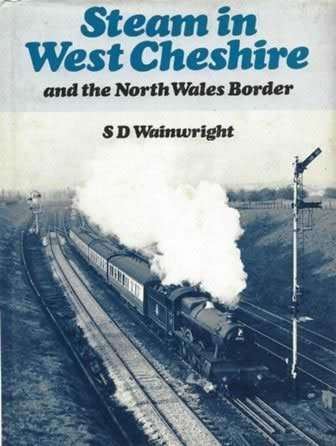 Steam In West Cheshire & The North Wales Border