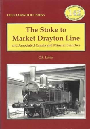 The Stoke To Market Drayton Line And Associated Canals And Mineral Branches - LP142