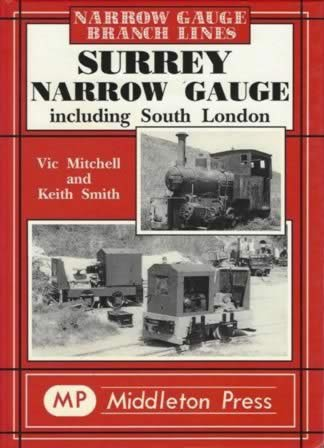 Narrow Gauge Branch Lines: Surrey Narrow Gauge