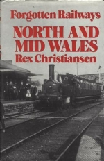 Forgotten Railways: North And Mid Wales
