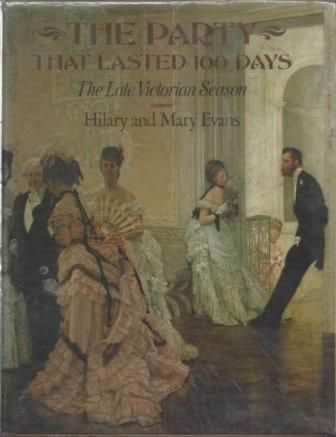 The Party That Lasted 100 Days: The Late Victorian Season