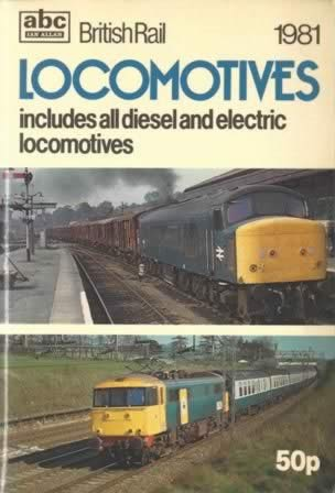 The ABC Of British Rail Locomotives 1981: Includes All Diesel And Electric Locomotives