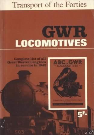 The ABC Of GWR Locomotives - Complete List Of All Great Western Engines In Service In 1942