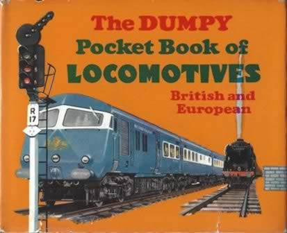 The Dumpy Pocket Book Of Locomotives: British And European