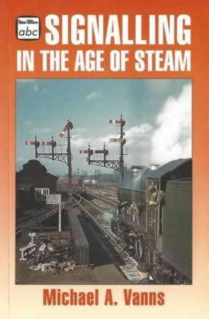 The ABC Of Signalling In The Age Of Steam
