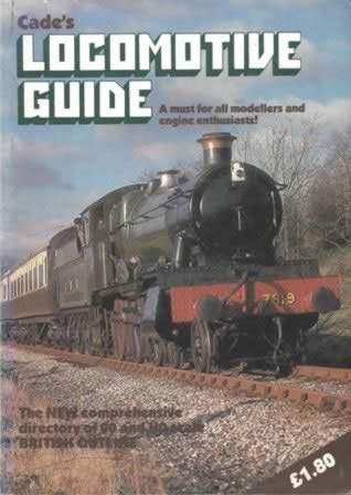 Cade's Locomotive Guid - A Must For All Modellers And Engine Enthusiasts