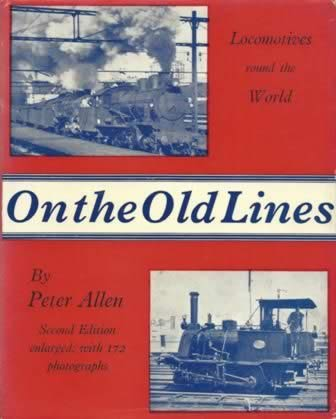 On The Old Lines - Locomotives Round The World (Second Edition)