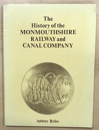 The History Of The Monmouthshire Railway And Canal Company