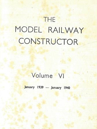 The Model Railway Constructor - Volume Six (January 1939 - January 1940)