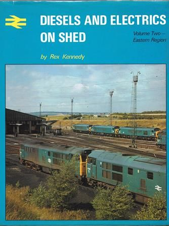 Diesels And Electrics On Shed - Volume Two: Eastern Region