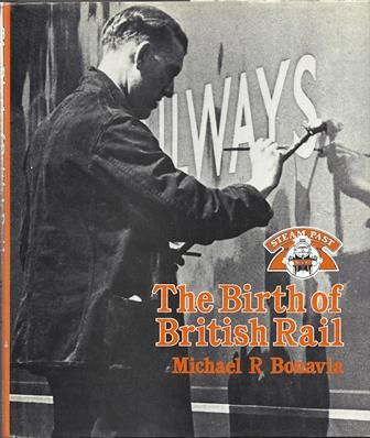 Steam Past: The Birth Of British Rail