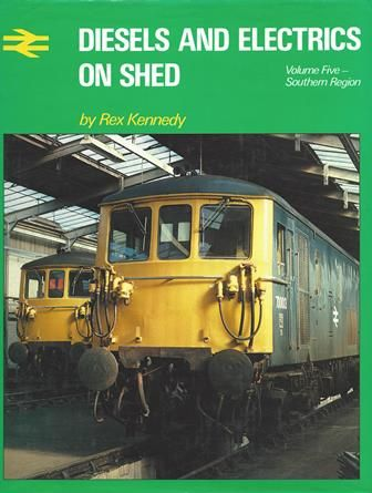 Diesels And Electrics On Shed - Volume Five: Southern Region