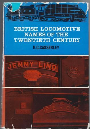 British Locomotive Names Of The Twentieth Century - 2nd Edition